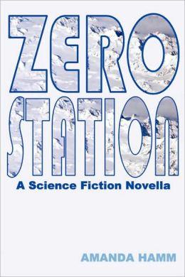 Zero Station: A Science Fiction Novella
