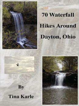 70 Waterfall Hikes Around Dayton Ohio