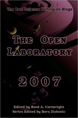 The Open Laboratory: the Best Science Writing on Blogs 2007
