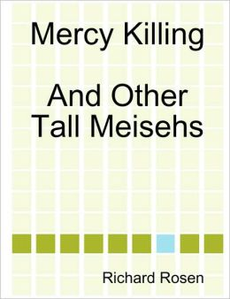 Mercy Killing And Other Tall Meisehs