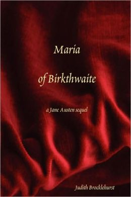 Maria of Birkthwaite, a Jane Austen Sequel