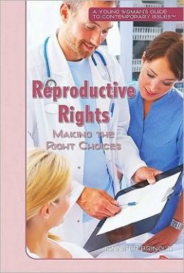 Reproductive Rights: Making the Right Choices