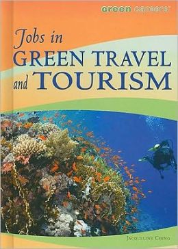 Green Careers: Jobs in Green Travel and Tourism