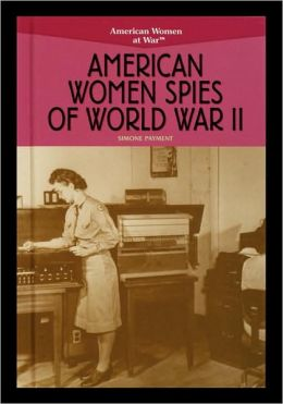 American Women Spies Of World War Ii