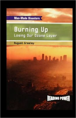 Burning Up: Losing Our Ozone Layer
