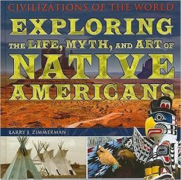 Exploring the Life, Myth, and Art of Native Americans