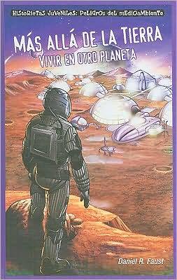 Mas alla de la Tierra: Vivir en otro planeta (After Earth: Living on a Different Planet)