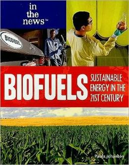Biofuels: Sustainable Energy in the 21st Century