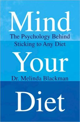 Mind Your Diet: The Psychology Behind Sticking to Any Diet