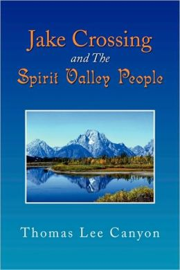 Jake Crossing And The Spirit Valley People