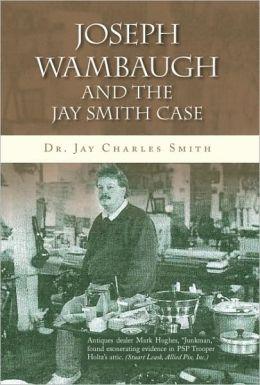 Joseph Wambaugh and the Jay Smith Case