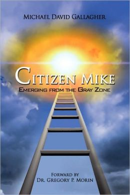 Citizen Mike Emerging From The Gray Zone