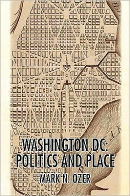 Washington, D.C.: Politics and Place