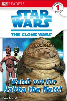 Star Wars: The Clone Wars: Watch Out for Jabba the Hutt (Turtleback School & Library Binding Edition)