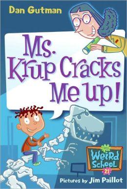Ms. Krup Cracks Me Up! (Turtleback School & Library Binding Edition)