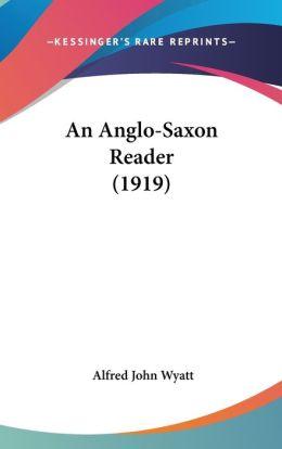 An Anglo-Saxon Reader