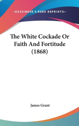 The White Cockade or Faith and Fortitude