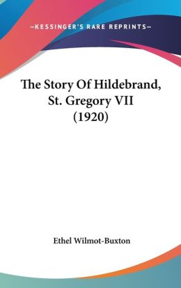 The Story of Hildebrand, St Gregory Vii