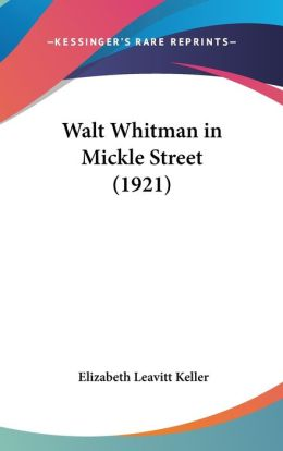 Walt Whitman in Mickle Street