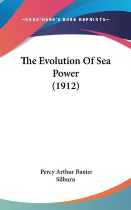 The Evolution of Sea Power