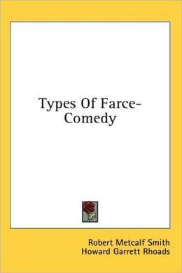 Types of Farce-Comedy