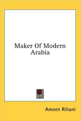Maker of Modern Arabi