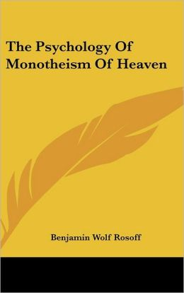 The Psychology of Monotheism of Heaven