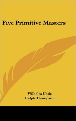 Five Primitive Masters