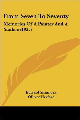 From Seven to Seventy: Memories of a Painter and a Yankee (1922)