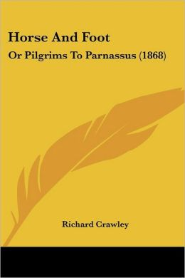 Horse and Foot: Or Pilgrims to Parnassus (1868)