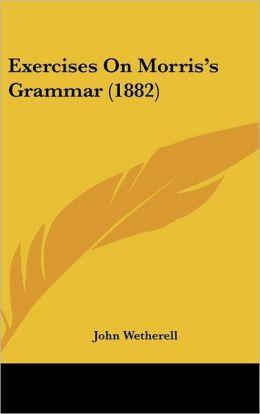 Exercises on Morris's Grammar (1882)