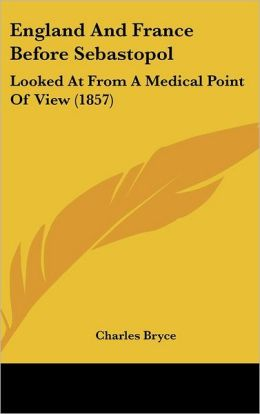 England and France Before Sebastopol: Looked at from a Medical Point of View (1857)