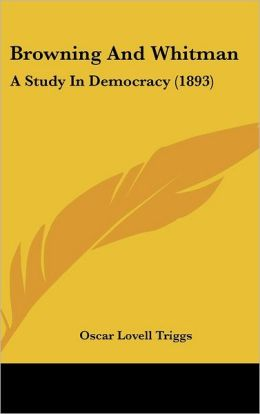 Browning and Whitman: A Study in Democracy (1893)