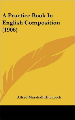 A Practice Book in English Composition (1906)