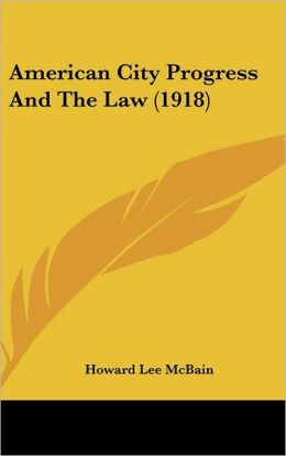 American City Progress and the Law (1918)