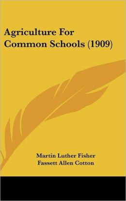 Agriculture for Common Schools (1909)