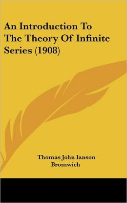 An Introduction to the Theory of Infinite Series (1908)