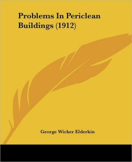 Problems in Periclean Buildings (1912)