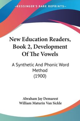 New Education Readers, Book 2, Development of the Vowels: A Synthetic and Phonic Word Method (1900)