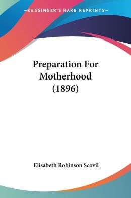 Preparation for Motherhood (1896)
