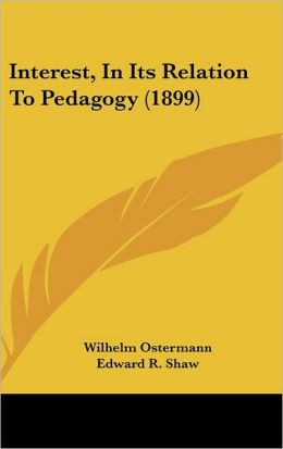 Interest, in Its Relation to Pedagogy (1899)