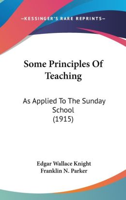 Some Principles of Teaching: As Applied to the Sunday School (1915)