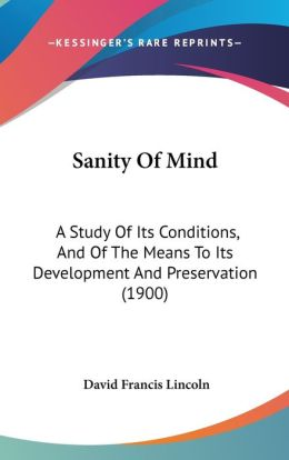 Sanity of Mind: A Study of Its Conditions, and of the Means to Its Development and Preservation (1900)