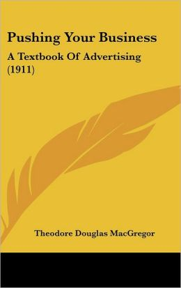 Pushing Your Business: A Textbook of Advertising (1911)