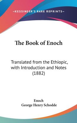 The Book of Enoch: Translated from the Ethiopic, with Introduction and Notes (1882)