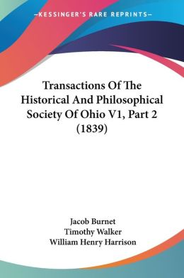 Transactions of the Historical and Philosophical Society of Ohio V1, Part