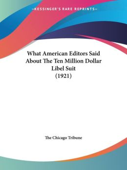What American Editors Said about the Ten Million Dollar Libel Suit