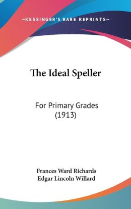 The Ideal Speller: For Primary Grades (1913)