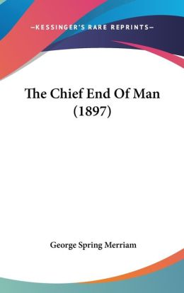 The Chief End of Man (1897)