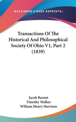 Transactions of the Historical and Philosophical Society of Ohio V1, Part 2 (1839)